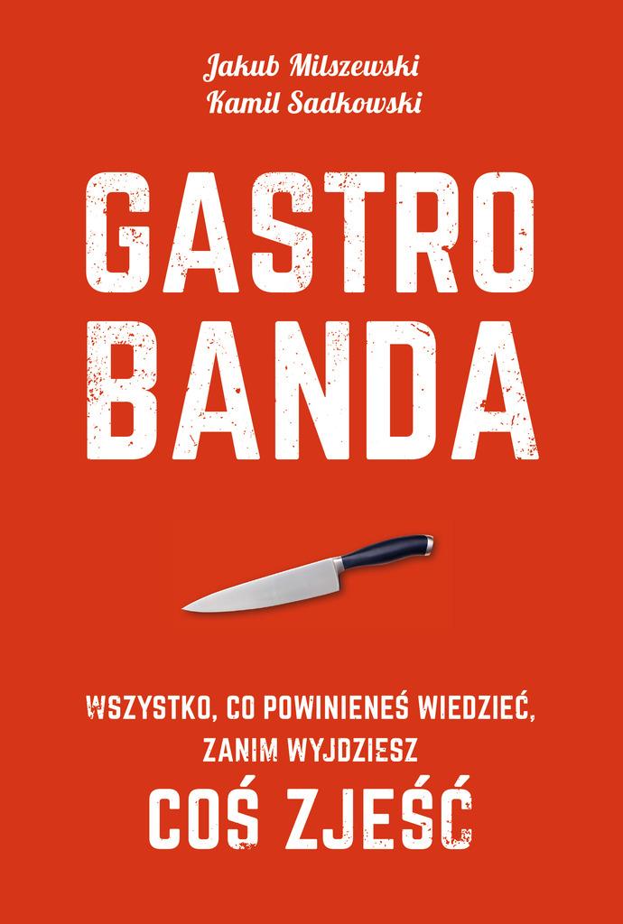 Gastrobanda – co łączy media, politykę i gastronomię? [recenzja]