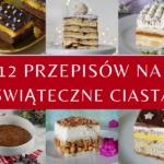 Świąteczne ciasta - 12 przepisów