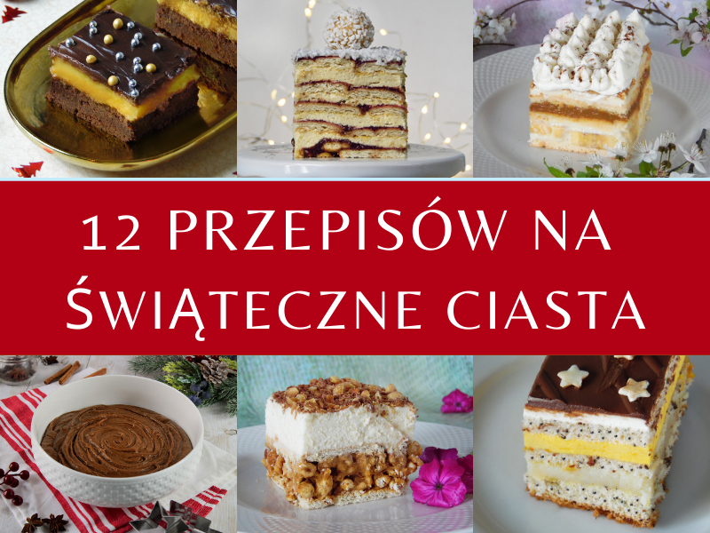 Świąteczne ciasta – 12 przepisów