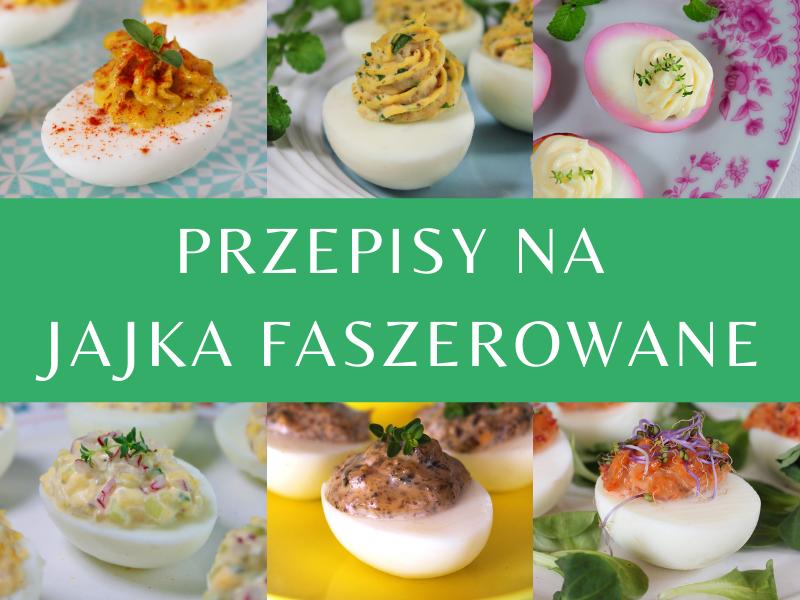 Przepisy na faszerowane jajka – 7 pomysłów